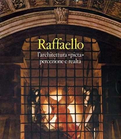 Raffaello L'Architettura Picta Percezione E Realta'