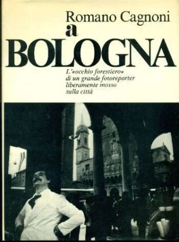 Romano Cagnoni a Bologna  <BR/> autori vari