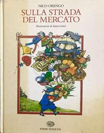 SULLA STRADA DEL MERCATO <BR/> Nico Orengo