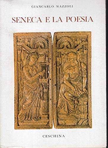 Seneca e la poesia<BR/> Giancarlo Mazzoli