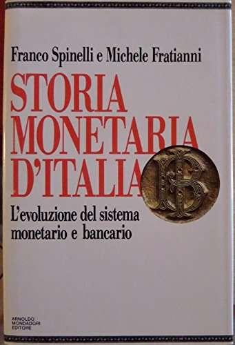 Storia monetaria d'Italia. L'evoluzione del sistema monetario e bancario