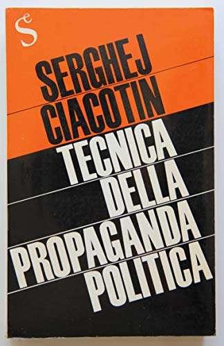 TECNICA DELLA PROPAGANDA POLITICA <BR/> Serghej Ciacotin