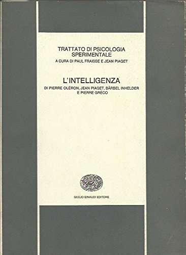 L'INTELLIGENZA Trattato di Psicologia sperimentale <BR/> Fraisse, Piaget