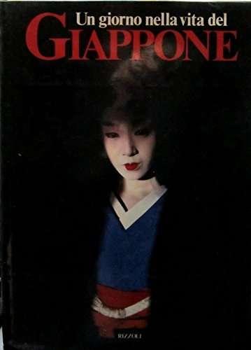 Un Giorno Nella Vita Del Giappone Ed. Rizzoli - A12