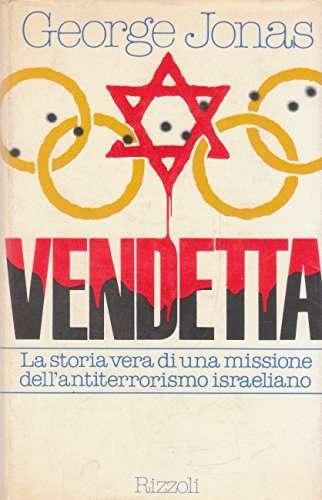 VENDETTA - LA STORIA VERA DI UNA MISSIONE DELL'ANTITERRORISMO ISRAELIANO