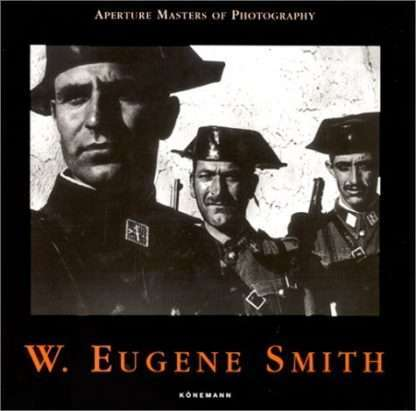 W. Eugene Smith - Aperture Masters of Photography by NA (1999-08-02)